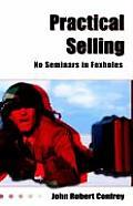Practical Selling: No Seminars in Foxholes