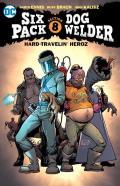 Sixpack & Dogwelder Hard Travelin Heroz