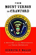 From Mount Vernon to Crawford A History of the Presidents & Their Retreats