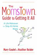 MomsTown Guide to Getting It All A Life Makeover for Stay At Home Moms