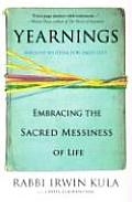 Yearnings Embracing the Sacred Messiness of Life