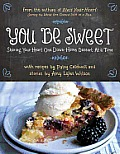 You Be Sweet Sharing Your Heart One Down Home Dessert at a Time