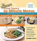 Busy Peoples Super Simple 30 Minute Menus 137 Complete Meals Timed for Success