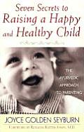 Seven Secrets to Raising a Happy & Healthy Child The Ayurvedic Approach to Parenting