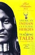 American Indian Cultural Heroes & Teaching Tales