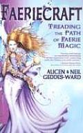 Faeriecraft Treading the Path of Faerie Magic