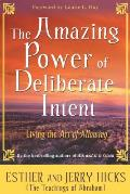 Amazing Power of Deliberate Intent Living the Art of Allowing