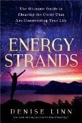 Energy Strands The Ultimate Guide to Clearing the Cords That Are Constricting Your Life