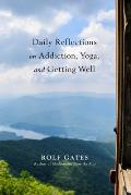 Daily Reflections on Addiction Yoga & Getting Well