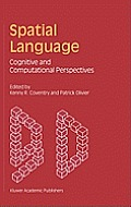 Spatial Language: Cognitive and Computational Perspectives
