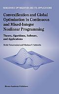 Convexification and Global Optimization in Continuous and Mixed-Integer Nonlinear Programming: Theory, Algorithms, Software, and Applications