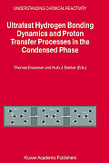 Ultrafast Hydrogen Bonding Dynamics and Proton Transfer Processes in the Condensed Phase
