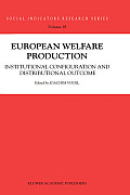 European Welfare Production: Institutional Configuration and Distributional Outcome