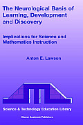 The Neurological Basis of Learning, Development and Discovery: Implications for Science and Mathematics Instruction