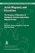 Asian Migrants and Education: The Tensions of Education in Immigrant Societies and Among Migrant Groups