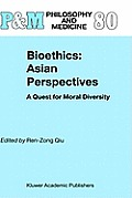 Bioethics: Asian Perspectives: A Quest for Moral Diversity