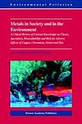 Metals in Society and in the Environment: A Critical Review of Current Knowledge on Fluxes, Speciation, Bioavailability and Risk for Adverse Effects o