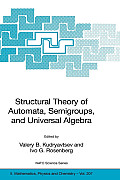 Structural Theory of Automata, Semigroups, and Universal Algebra: Proceedings of the NATO Advanced Study Institute on Structural Theory of Automata, S