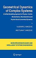 Geometrical Dynamics of Complex Systems: A Unified Modelling Approach to Physics, Control, Biomechanics, Neurodynamics and Psycho-Socio-Economical Dyn