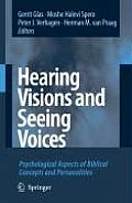 Hearing Visions and Seeing Voices: Psychological Aspects of Biblical Concepts and Personalities