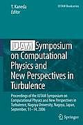 Iutam Symposium on Computational Physics and New Perspectives in Turbulence: Proceedings of the Iutam Symposium on Computational Physics and New Persp