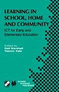 Learning in School, Home and Community: Ict for Early and Elementary Education