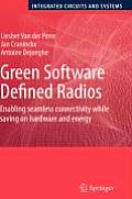 Green Software Defined Radios Enabling Seamless Connectivity While Saving on Hardware & Energy