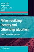 Nation-Building, Identity and Citizenship Education: Cross Cultural Perspectives