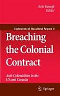 Breaching the Colonial Contract: Anti-Colonialism in the Us and Canada