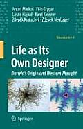 Life as Its Own Designer: Darwin's Origin and Western Thought