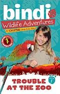 Bindi Wildlife Adventures 01Trouble At the Zoo