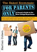 Naked Roomate For Parents Only A Parents Guide to the New College Experience