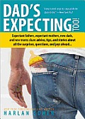 Dads Expecting Too 2E Expectant fathers expectant mothers new dads & new moms share advice tips & stories about all the surprises questions & joys ahead