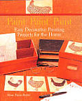 Paint Paint Paint Easy Decorative Painting Projects for the Home