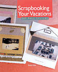 Scrapbooking Your Vacations 200 Page Des