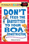 Dont Feed the Babysitter to Your Boa Constrictor 43 Ridiculous Rules Every Kid Should Know