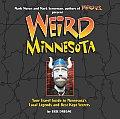 Weird Minnesota Your Travel Guide to Minnesotas Local Legends & Best Kept Secrets