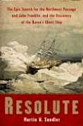 Resolute The Epic Search For The Northwe