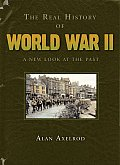 Real History of World War II A New Look at the Past