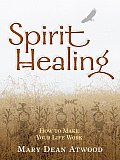 Spirit Healing How to Make Your Life Work