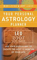 Leo 2007 Your Personal Astrology Planner