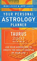 Taurus 2007 Your Personal Astrology Plan