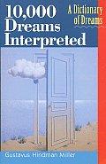 10000 Dreams Interpreted A Dictionary of Dreams