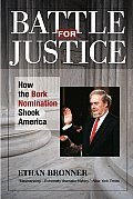 Battle for Justice How the Bork Nomination Shook America