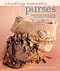 Creating Romantic Purses Patterns & Instructions for Unique Handbags
