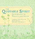 The Quotable Spirit: Quotations of Wisdom and Grace
