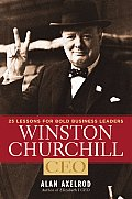 Winston Churchill CEO 25 Lessons for Bold Business Leaders