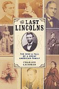 Last Lincolns The Rise & Fall of a Great American Family