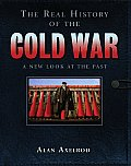 Real History Of The Cold War A New Look
