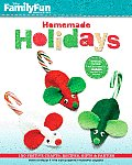 Homemade Holiday 150 Festive Crafts Recipes Gifts & Parties